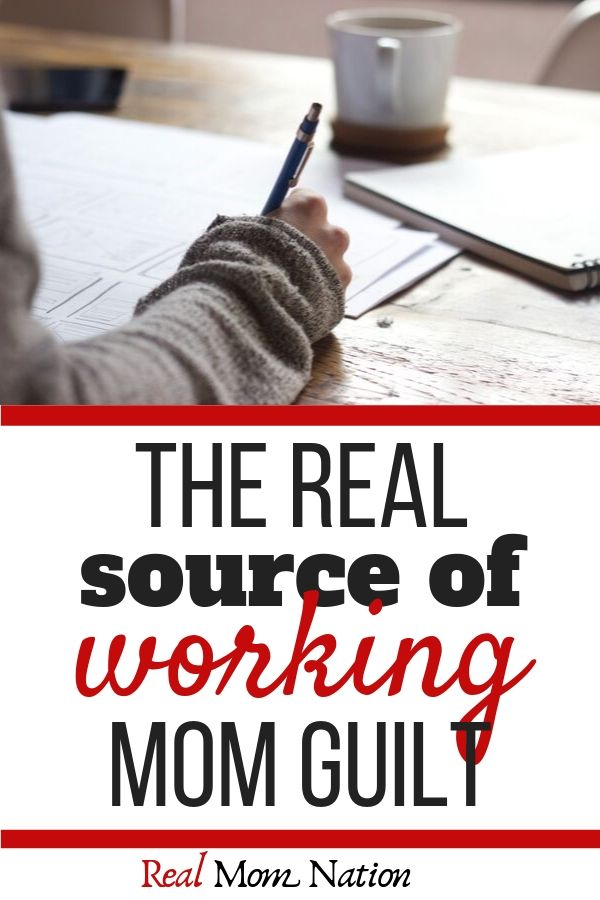 Writing - The Real Source of Working Mom Guilt