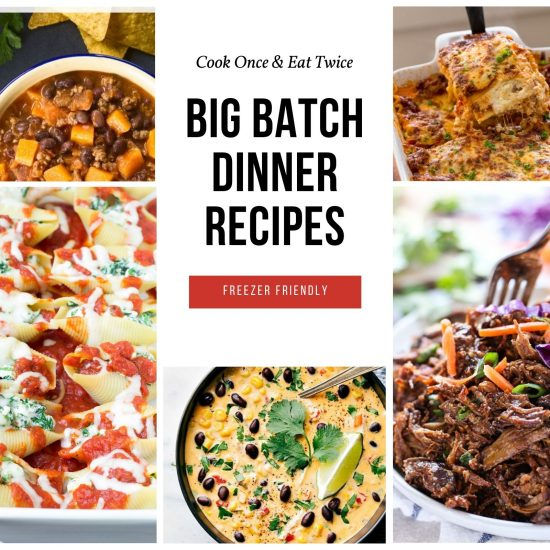 Big Batch Dinner Recipes