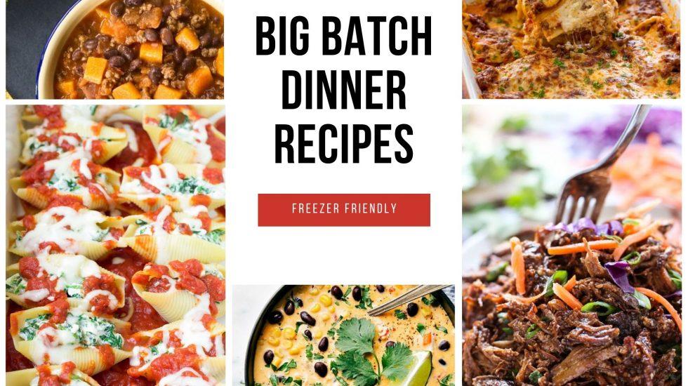 Big Batch Dinner Recipes