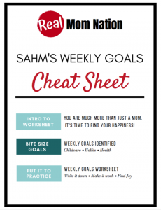 Real Mom Nation - SAHM Weekly Goals Cheat Sheet Freebie